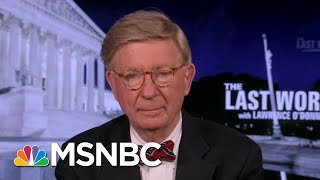 George F. Will On The Need To Defeat Trump   The Last Word   MSNBC