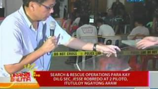 UB: Search and rescue operations para kay DILG Sec. Jesse Robredo at 2 piloto, itutuloy ngayong araw