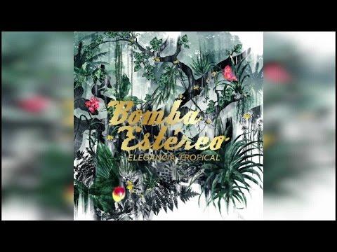 Bomba Estéreo Elegancia Tropical Full Album Stream