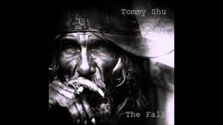 Tommy Shu- The Fall (Full Album)