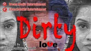 Dirty Love.....sweet love story