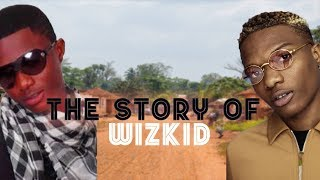 The Story Of Wizkid - (Before The Fame)