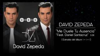 David Zepeda - Me duele tu ausencia Feat. Daniel Santacruz