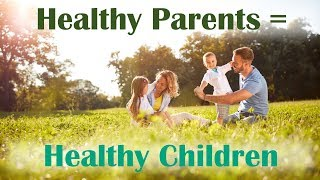 Healthy Parents = Healthy Kids