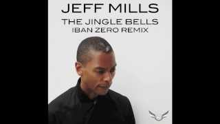 Jeff Mills - The Jingle Bells (Iban Zero Remix)