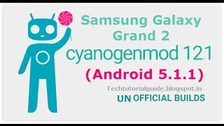 How to Install Android Lollipop 5.1 (CM12.1) On Samsung Galaxy Grand 2   2017