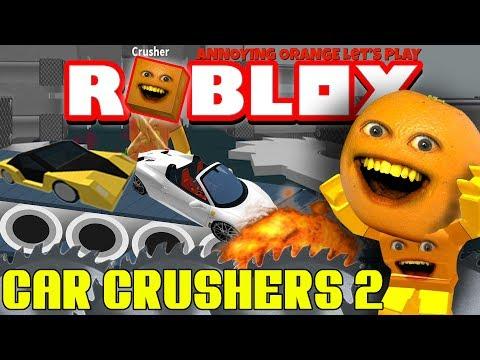 Annoying Orange Plays - Roblox: Car Crushers 2!