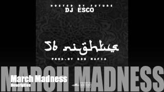 March Madness - Future (56 Nights)