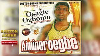 Benin Music►Osagie Ogbomo - Aimieneroegbe (Full Album)