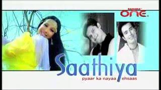 Saathiya... pyaar ka nayaa ehsaas | Title Track | Sahara One