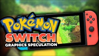 What the Pokemon on Switch Graphics Could Look Like (Speculation)