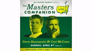 2018 Masters Championship Livestream Hosted By Cort McCown & Steve Rannazzisi