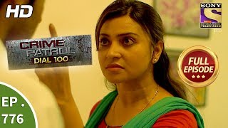 Crime Patrol Dial 100 - Ep 776 - Full Episode - 14th May, 2018