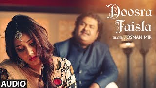 Teri Khushboo: Doosra Faisla Full Audio Song | Osman Mir
