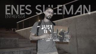 Entrevista a Enes Suleman