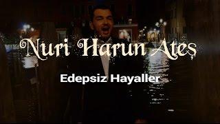Nuri Harun Ateş - Sevdiğim Adam & Edepsiz Hayaller
