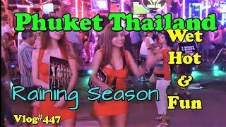 Phuket Thailand Hot Wet & Fun. During the Rainy Season.