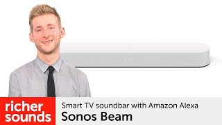 Sonos Beam - Smart TV soundbar with Amazon Alexa | Richer Sounds