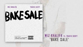 Wiz Khalifa - Bake Sale Ft. Travis Scott (HQ)