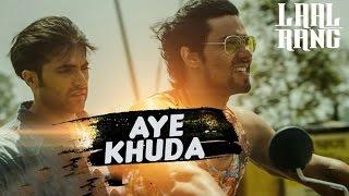 Aye Khuda – Laal Rang