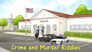 3 CRIME AND MURDER RIDDLES - CAN YOU SOLVE THEM ALL? | 3 Popular Logic Riddles