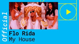 Flo Rida – My house (Official Video)