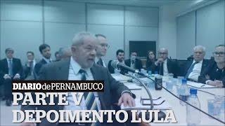 Parte V - Depoimento de Lula na Operação Lava-Jato