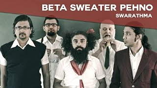 Beta Sweater Pehno - Swarathma (Official Music Video)