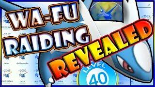 WA-FU RAIDING & POKEMON GO LEVEL 40 CLUB REVEALED! 99 RAIDS IN 1 DAY!