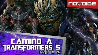 Camino a Transformers 5: The Last Knight - Parte 2