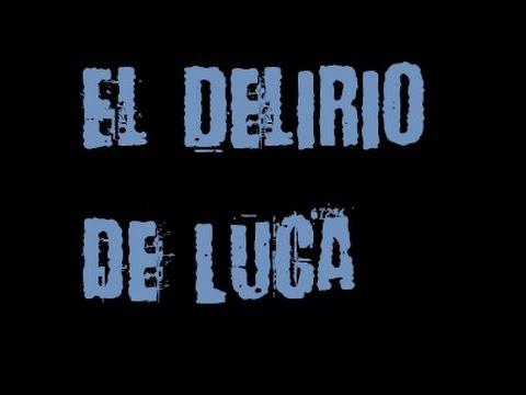 El Delirio de Luca