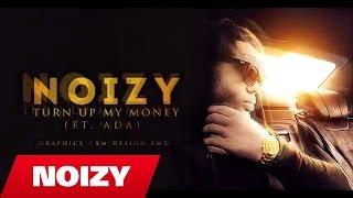 Noizy - Turn up my money (Official Video Lyrics)