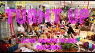 Loud Smoke House Records - Turnt Up