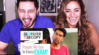 FILTER COPY: PEOPLE WE SEE IN EVERY EXAM | Ft. Dhruv Sehgal | Reaction!