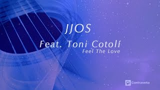 Lounge chillout & ambient music, relaxing, Jjos feat  Toni Cotolí - Feel The Love (Chill Mix) Relax