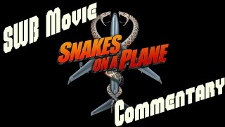 Snakes On A Plane Movie Commentary