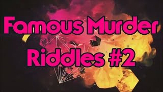 Famous Murder Riddles #2 ▶ Are you able to solve these puzzles?