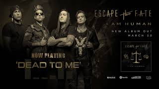 Escape the Fate - Dead To Me (Official Audio)