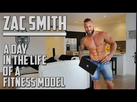 Zac Smith A Day in the Life of a Fitness Model
