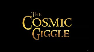 The Cosmic Giggle (full film)
