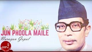 "Narayan Gopal | JUN PHOOL MAILE ""जुन फूल मैले"" | Superhit Nepali Song | Nepali Adhunik Song"