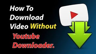 HOW TO DOWNLOAD VIDEOS FROM YOU TUBE/ YOUTUBE SE VIDIO DAUNLOD KAISE KARE