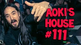 Aoki's House #111 - The Chainsmokers, Uberjak'd, Coone, and more!