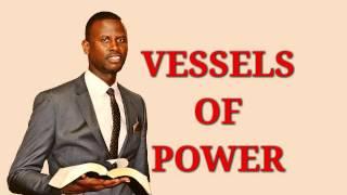 VESSELS OF POWER