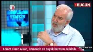 CEMAAT'İN EN BÜYÜK HATASI - A. Turan Alkan açıkladı