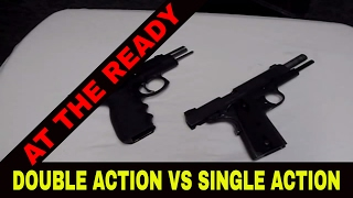 PISTOL BASICS: DOUBLE ACTION (DA) vs SINGLE ACTION (SA)
