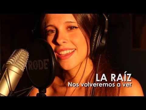 LA RAÍZ - Nos volveremos a ver | Cover Masi