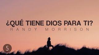 Randy Morrison - Superando Las Crisis de la Vida - Parte 5