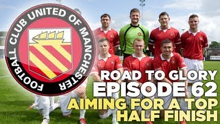 Road to Glory - Ep.62 Aiming For The Top Half | Football Manager 2013