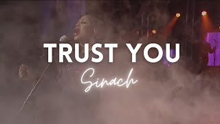 SINACH : TRUST YOU